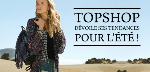Topshop dévoile ses tendances pour l'été !