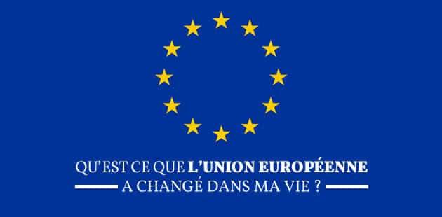 Qu'est-ce que l'Union européenne a changé dans ma vie ?