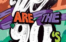 5×2 places à gagner pour la We Are The 90's du vendredi 9 mai 2014 !