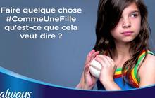La nouvelle pub Always #CommeUneFille, une campagne anti-stéréotypes