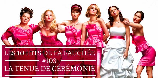 Les 10 Hits de la Fauchée #103 — La tenue de cérémonie