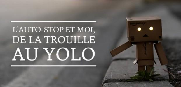 L'auto-stop et moi, de la trouille au YOLO