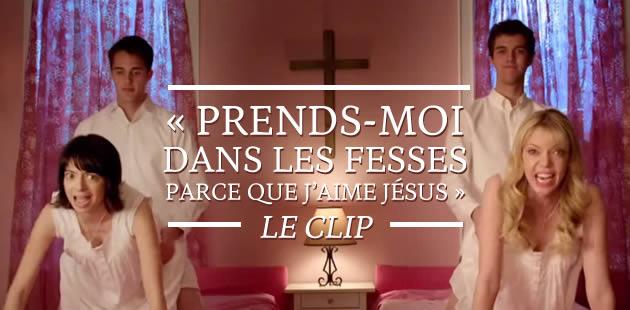 «Prends-moi dans les fesses parce que j'aime Jésus», le clip
