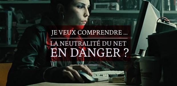 La neutralité du Net en danger ? — Je veux comprendre