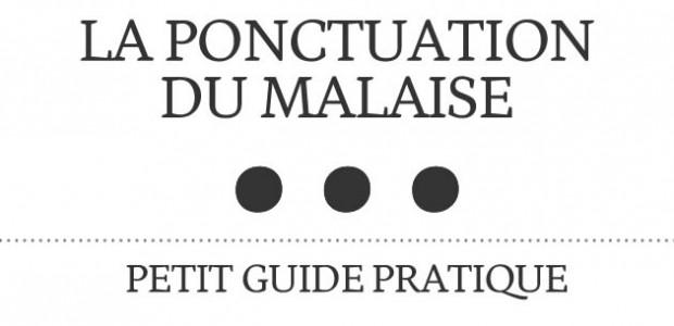 La ponctuation du malaise : petit guide pratique