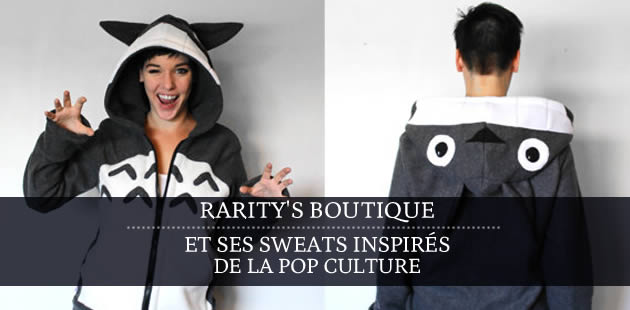 Rarity's Boutique et ses sweats inspirés de la pop culture