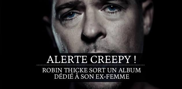 Alerte creepy : Robin Thicke sort un album dédié à son ex-femme
