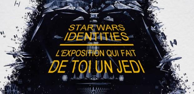 Star Wars Identities, l'exposition qui fait de toi un Jedi, arrive à Lyon !