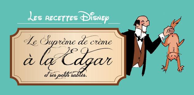 Le Suprême de crème à la Edgar (Aristochats) — Recettes Disney