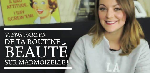 Viens parler de ta routine beauté sur madmoiZelle !