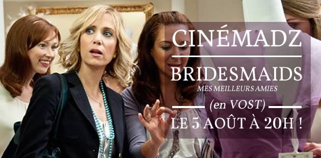 CinémadZ Paris – Bridesmaids (Nos Meilleures Amies) le 5 août en VOST