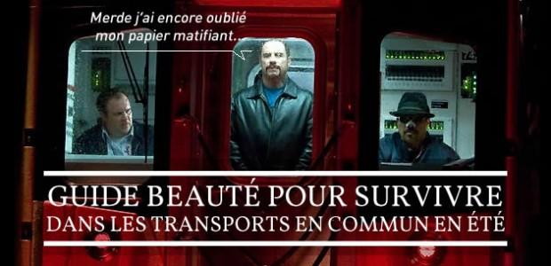 Guide beauté pour survivre dans les transports en commun en été