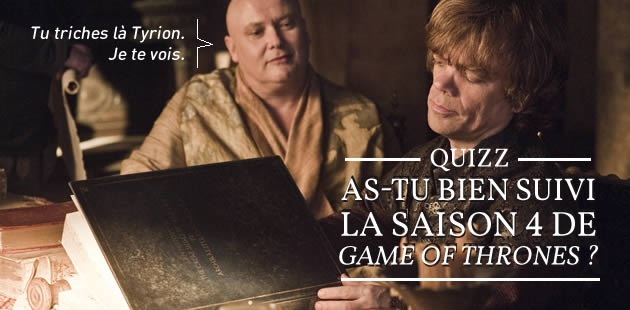 Quizz — As-tu bien suivi la saison 4 de Game of Thrones ?