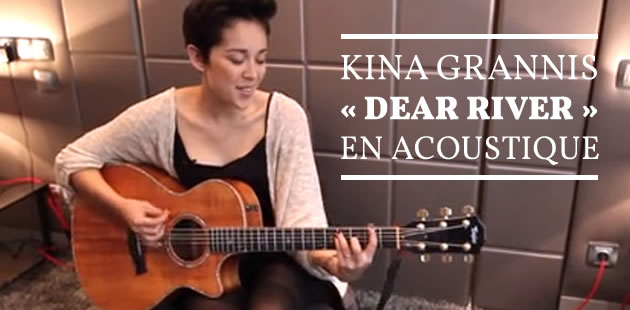 Kina Grannis – « Dear River » en acoustique