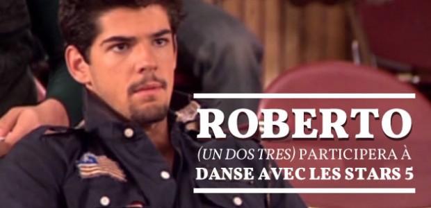 Roberto (Un Dos Tres) participera à Danse avec les Stars 5