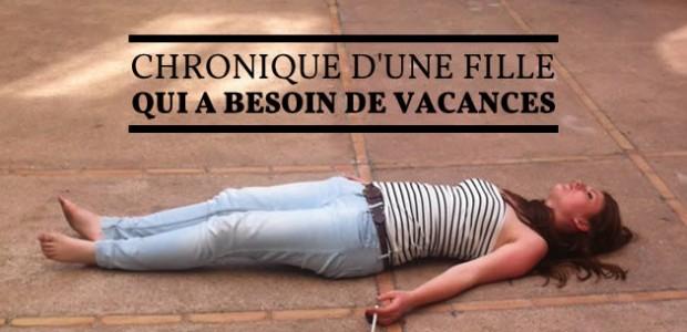 Chronique d'une fille qui a besoin de vacances
