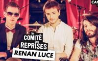 Comité des Reprises #6 – Renan Luce, « Appelle quand tu te réveilles »