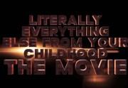 Lien permanent vers Littéralement l'intégralité de ton enfance, Le Film