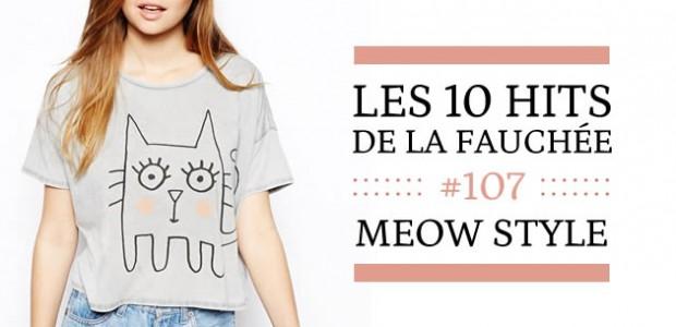 Les 10 Hits de la Fauchée #107 — Meow Style
