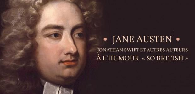 Jane Austen, Jonathan Swift et autres auteurs à l'humour «so british »