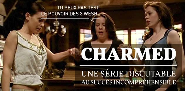 Charmed, une série discutable au succès incompréhensible