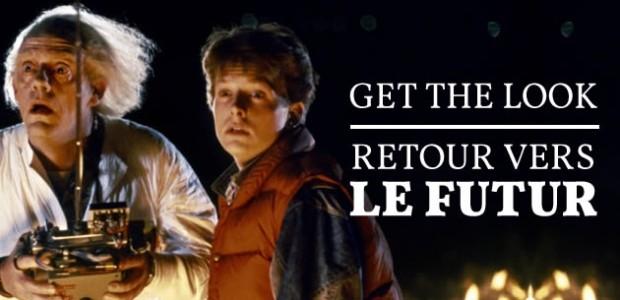 Get The Look — Retour Vers le Futur