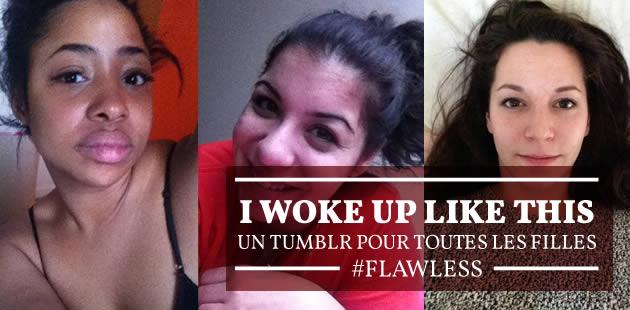 I Woke Up Like This, un Tumblr pour toutes les filles #flawless
