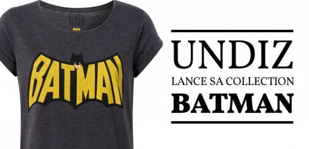 Undiz lance sa collection Batman
