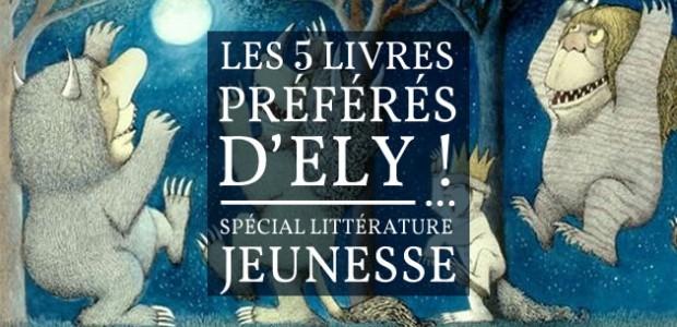 Les 5 livres préférés… d'Ely! — Spécial littérature jeunesse