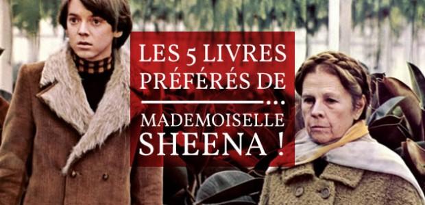 Les 5 livres préférés de… Mademoiselle Sheena !
