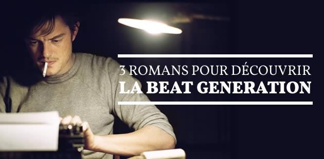 Trois romans (et un poème) pour découvrir la Beat Generation
