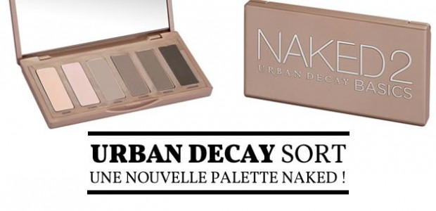 Urban Decay sort une nouvelle palette Naked !