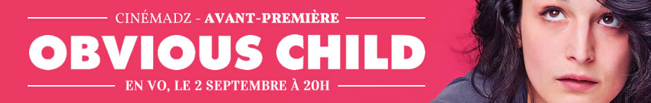 Voir la vidéo CinémadZ Paris – Obvious Child en avant-première le 2 septembre