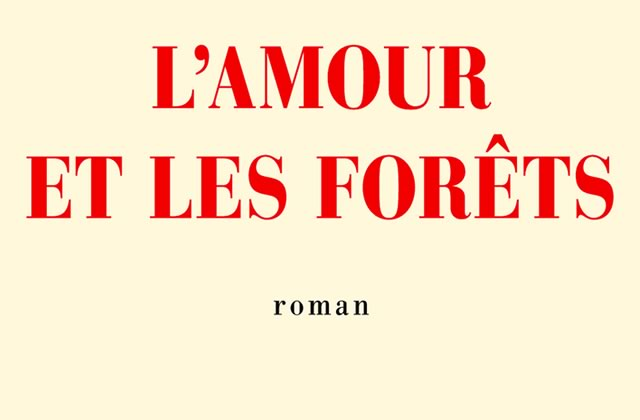«L'amour et les forêts », roman-phare de la rentrée littéraire 2014