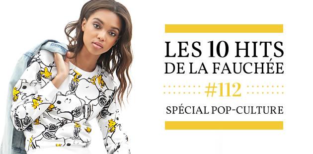 Les 10 Hits de la Fauchée #112 — Spécial pop-culture