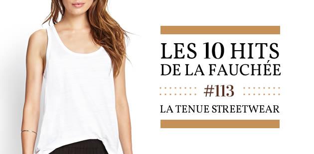 Les 10 Hits de La Fauchée #113 — La tenue streetwear