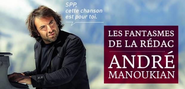 André Manoukian – Les Fantasmes de la Rédac