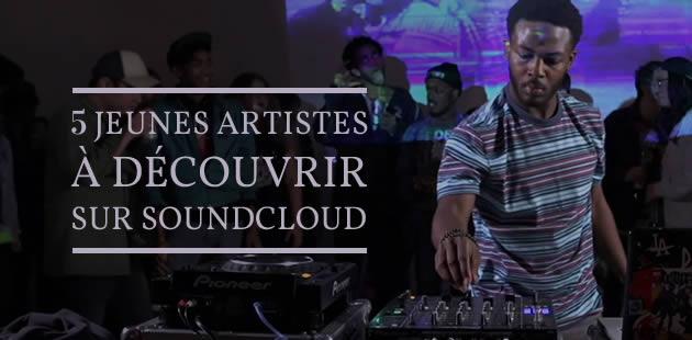 5 jeunes artistes à découvrir sur SoundCloud