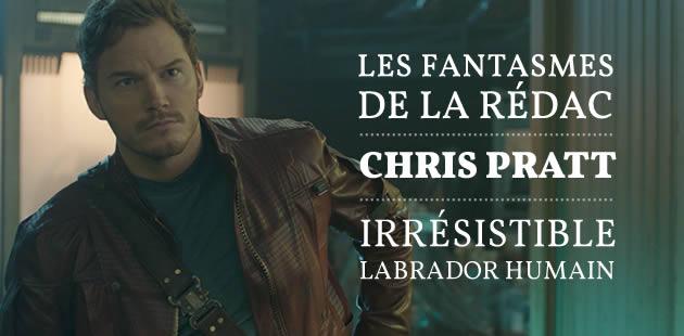 Chris Pratt, irrésistible labrador humain — Les Fantasmes de la Rédac
