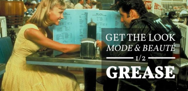 Get the Look mode & beauté — Grease (1/2)