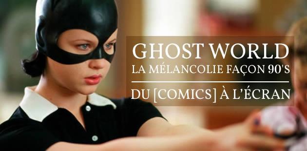 Ghost World, la mélancolie façon 90's — Du [comics] à l'écran