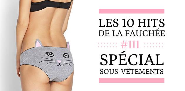 Les 10 Hits de la Fauchée #111 — Spécial sous-vêtements