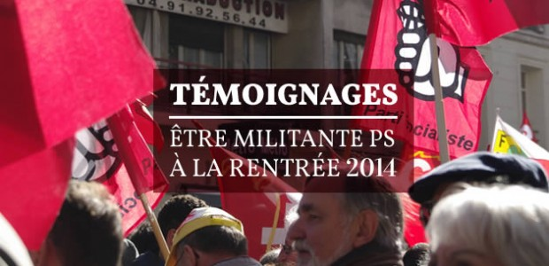 Être militante PS à la rentrée 2014 — Témoignages