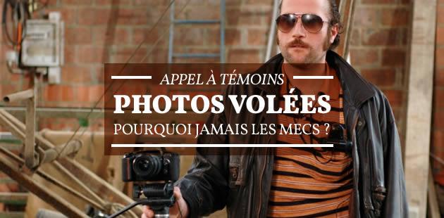Photos volées : pourquoi jamais les mecs ? – Appel à témoins