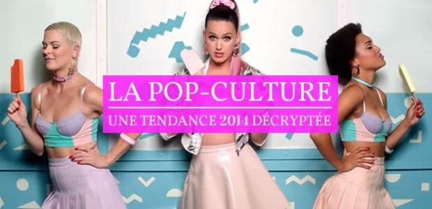 La pop-culture, une tendance 2014 décryptée