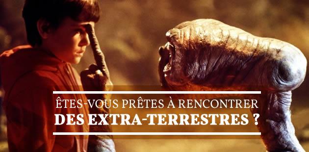 Êtes-vous prêtes à rencontrer des extra-terrestres ?