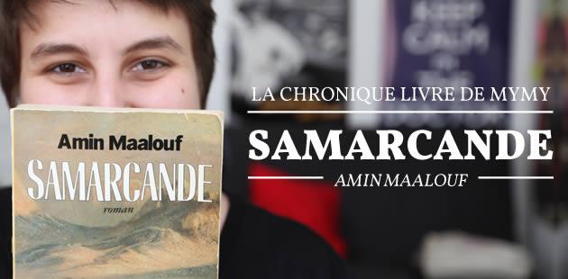 «Samarcande », d'Amin Maalouf — Chronique Livre #3