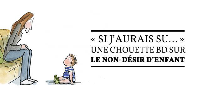 «Si j'aurais su… », une chouette BD sur le non-désir d'enfant