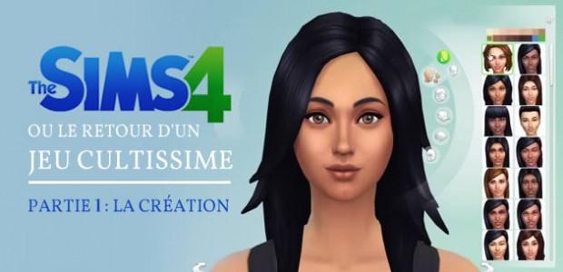Les Sims 4, ou le retour d'un jeu cultissime — Partie 1 : la création