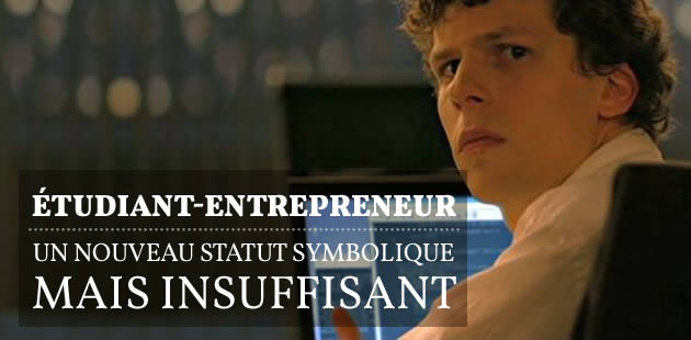 Étudiant-entrepreneur, un nouveau statut symbolique… mais insuffisant